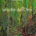 LA NOTTE DELL&#8217;ORCO &#8211; Christian Marchi