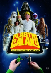 PLASTIC GALAXYTHE STORY OF STAR WARS TOYS