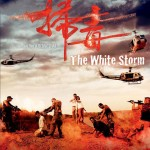 THE WHITE STORM – Benny Chan
