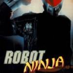 ROBOT NINJA – J. R. Bookwalter