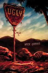 UGLY - Mick Garris