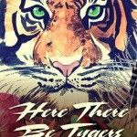 (English) HERE THERE BE TYGERS – Bryan Higby