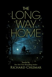 THE LONG WAY HOME - Richard Chizmar