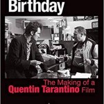 (English) MY BEST FRIEND'S BIRTHDAY: The Making of a Quentin Tarantino Film – Andrew J. Rausch